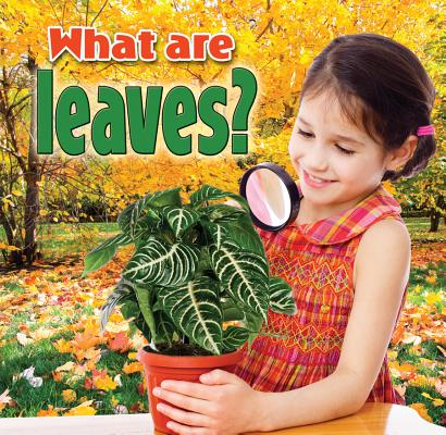 What Are Leaves? By Macaulay, Kelley